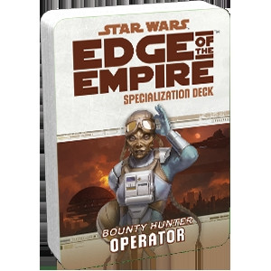 Star Wars: Edge of the Empire - Specialization Deck: Operator