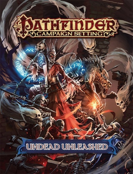 Pathfinder - Campaign Setting: Undead Unleashed