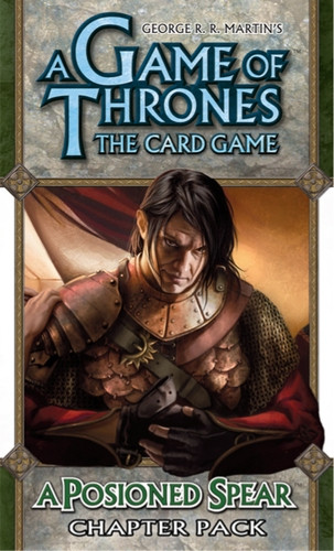 A Game of Thrones: The Card Game - A Tale of Champions 6: A Poisoned Spear Chapter Pack