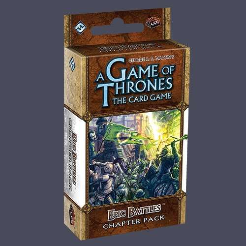 A Game of Thrones: The Card Game - A Clash of Arms 4: Epic Battles Chapter Pack