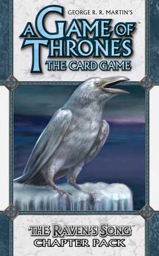A Game of Thrones: The Card Game - A Time of Ravens 4: The Raven's Song Chapter Pack
