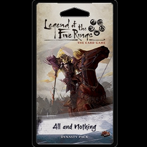 Legend of the Five Rings: The Card Game - Elemental 5: All and Nothing Dynasty Pack