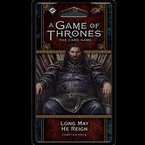 A Game of Thrones: The Card Game - King's Landing 6: Long May He Reign Chapter Pack