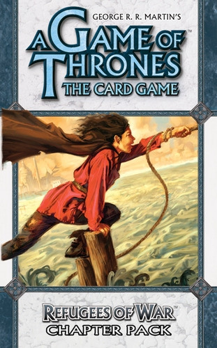 A Game of Thrones: The Card Game - A Time of Ravens 5: Refugees of War Chapter Pack