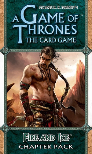 A Game of Thrones: The Card Game - Kingsroad 2: Fire and Ice Chapter Pack